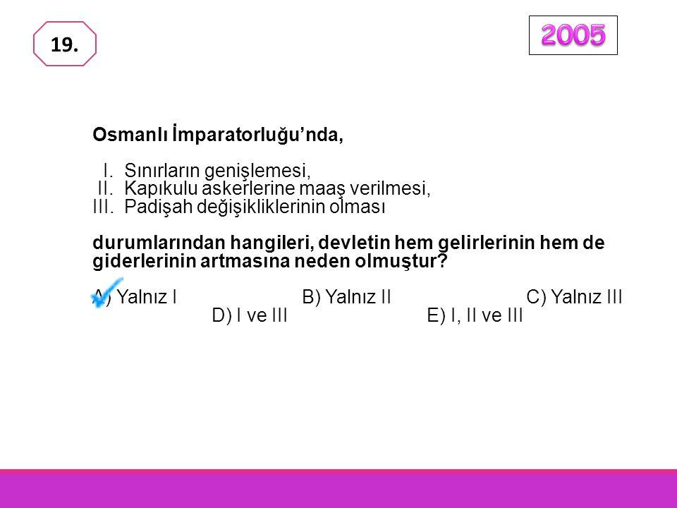 2005 19. Osmanlı İmparatorluğu'nda, I. Sınırların genişlemesi,