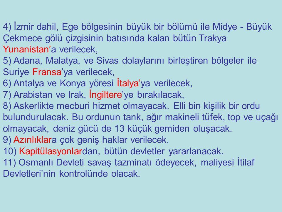 4) İzmir dahil, Ege bölgesinin büyük bir bölümü ile Midye - Büyük