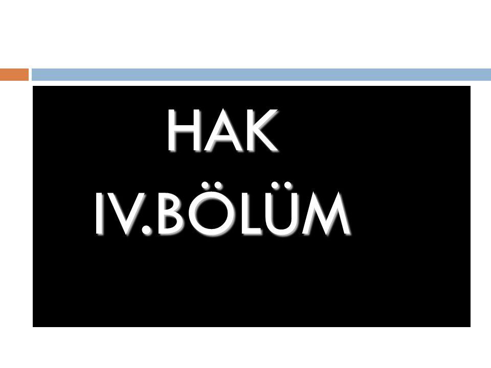 HAK IV.BÖLÜM