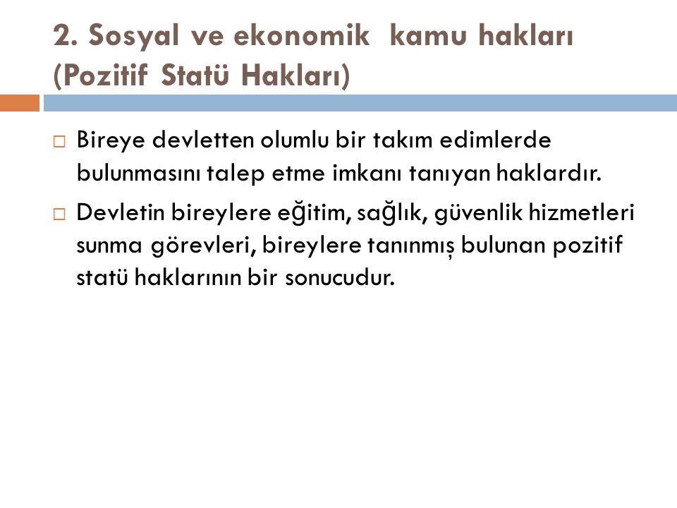 2. Sosyal ve ekonomik kamu hakları (Pozitif Statü Hakları)