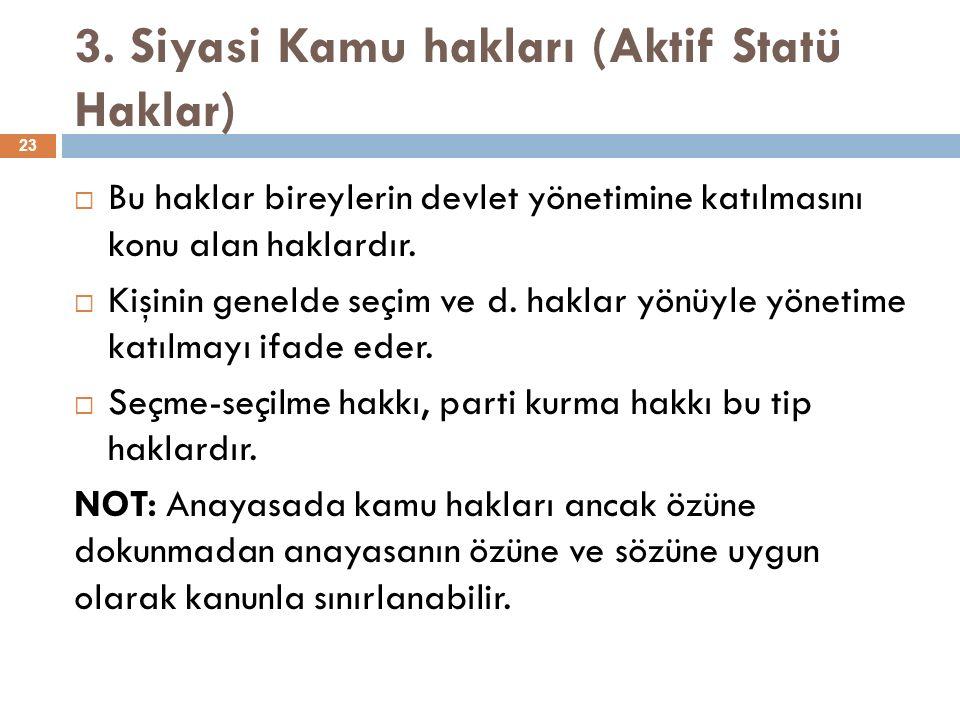 3. Siyasi Kamu hakları (Aktif Statü Haklar)