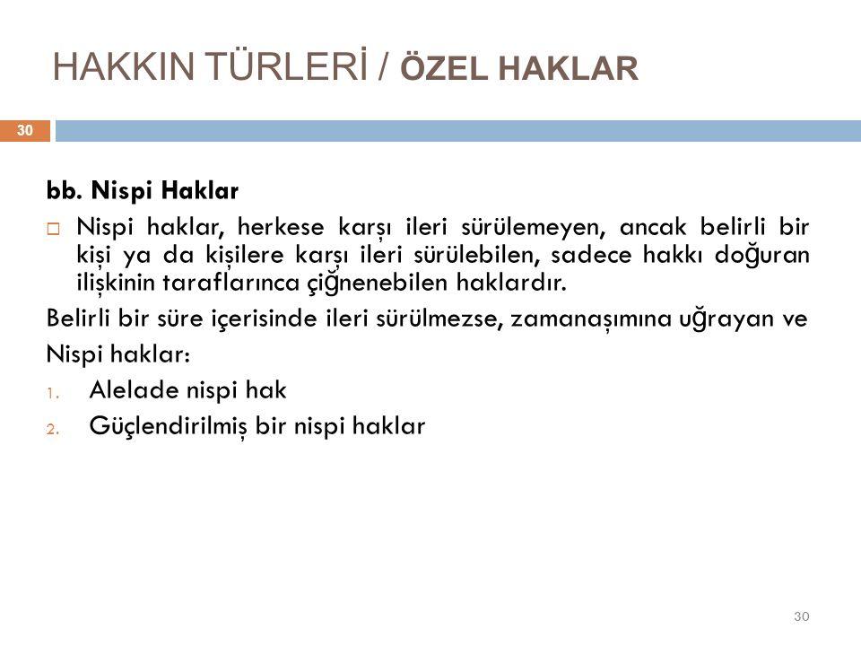 HAKKIN TÜRLERİ / ÖZEL HAKLAR