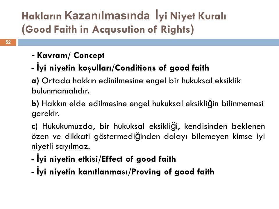 Hakların Kazanılmasında İyi Niyet Kuralı (Good Faith in Acqusution of Rights)