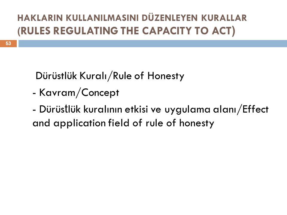 HAKLARIN KULLANILMASINI DÜZENLEYEN KURALLAR (RULES REGULATING THE CAPACITY TO ACT)