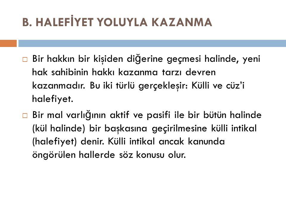 B. HALEFİYET YOLUYLA KAZANMA