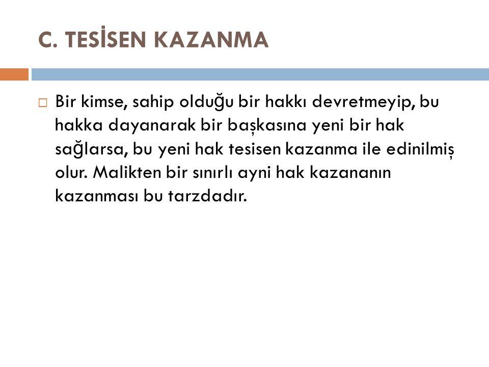 C. TESİSEN KAZANMA