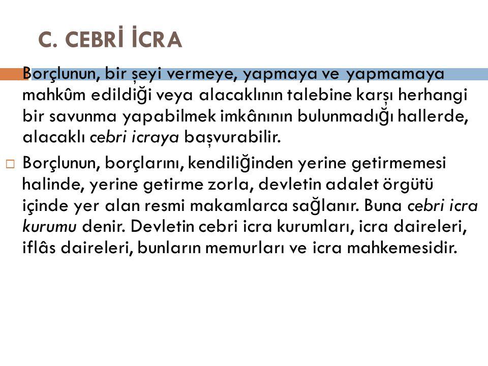 C. CEBRİ İCRA