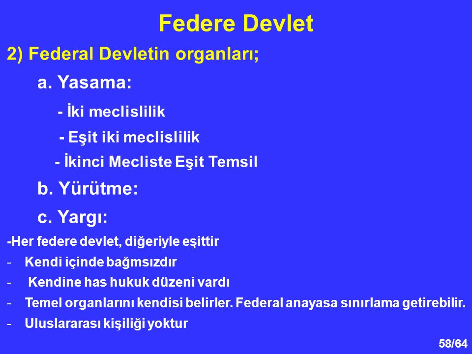 Federe Devlet 2) Federal Devletin organları; a. Yasama: