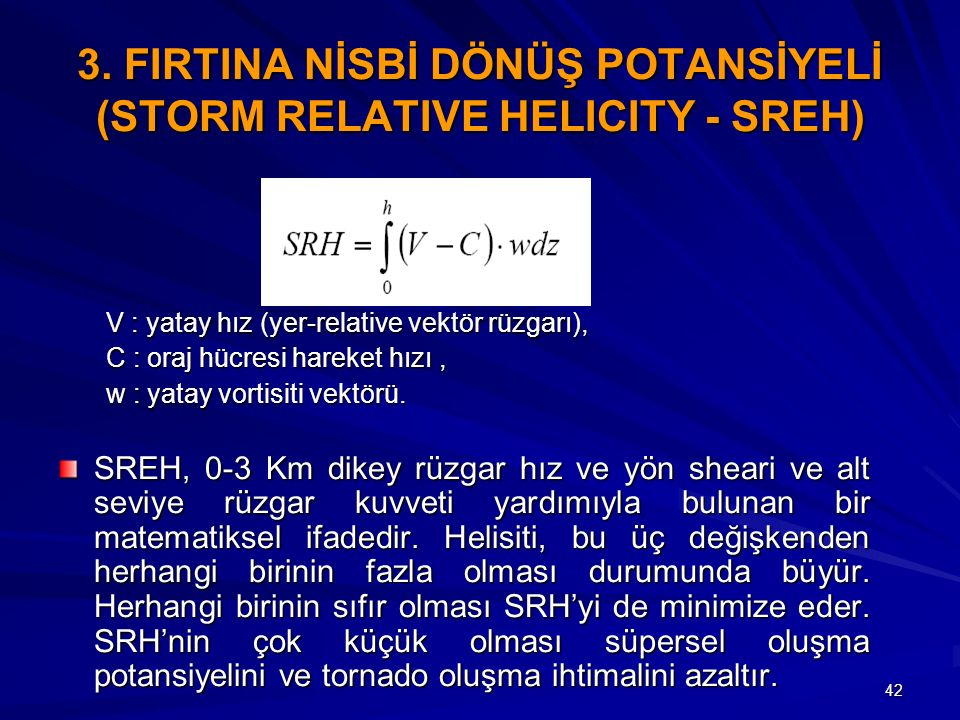3. FIRTINA NİSBİ DÖNÜŞ POTANSİYELİ (STORM RELATIVE HELICITY - SREH)