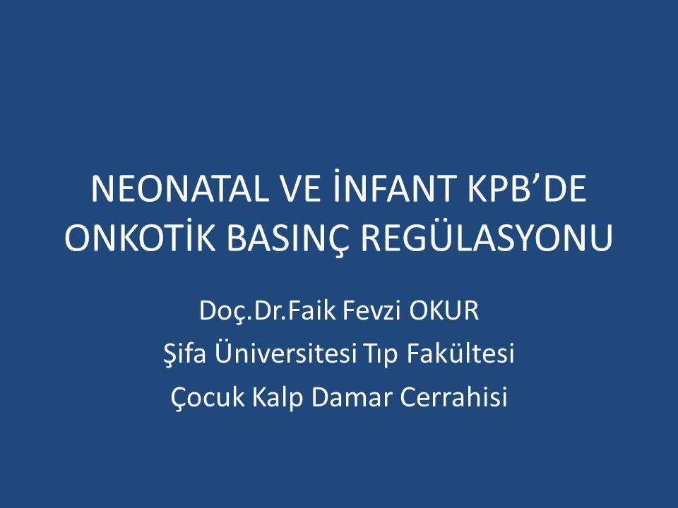 NEONATAL VE İNFANT KPB'DE ONKOTİK BASINÇ REGÜLASYONU