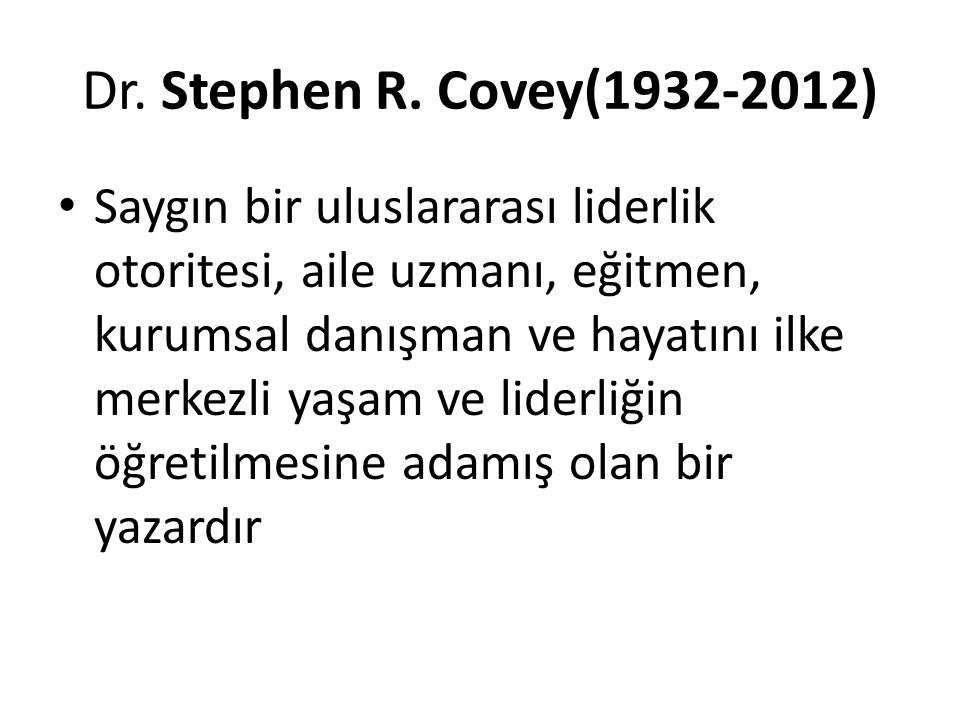 Dr. Stephen R. Covey(1932-2012)