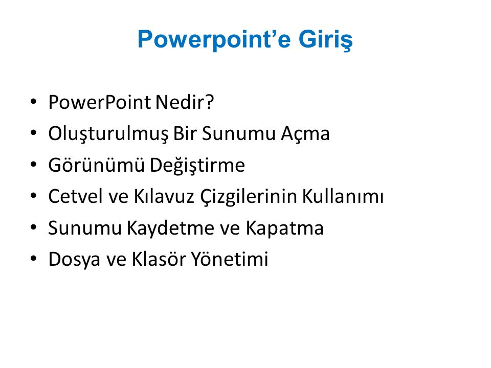 Powerpoint'e Giriş PowerPoint Nedir Oluşturulmuş Bir Sunumu Açma
