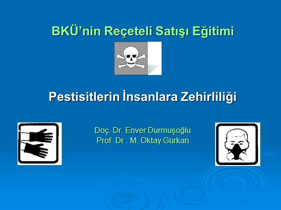 BKÜ'nin Reçeteli Satışı Eğitimi Pestisitlerin İnsanlara Zehirliliği
