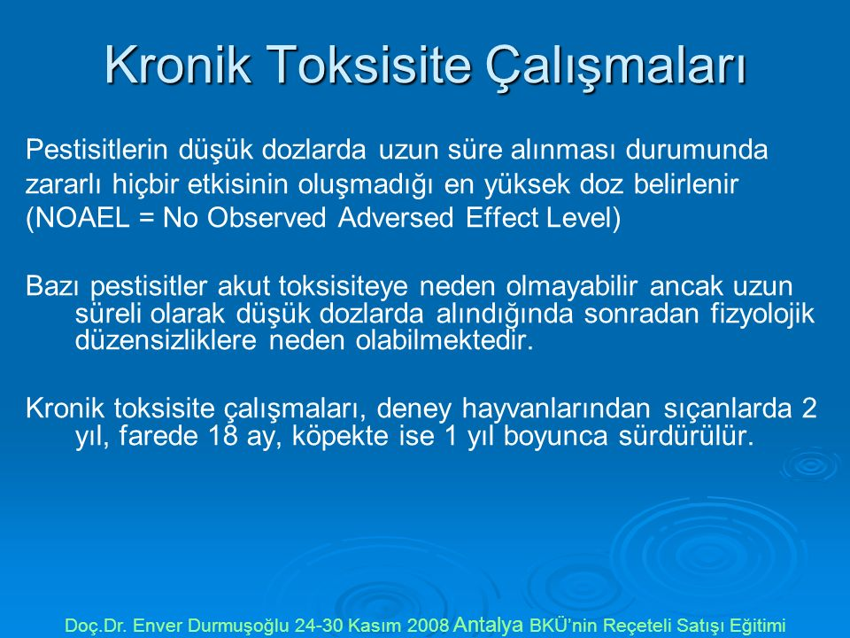 Kronik Toksisite Çalışmaları