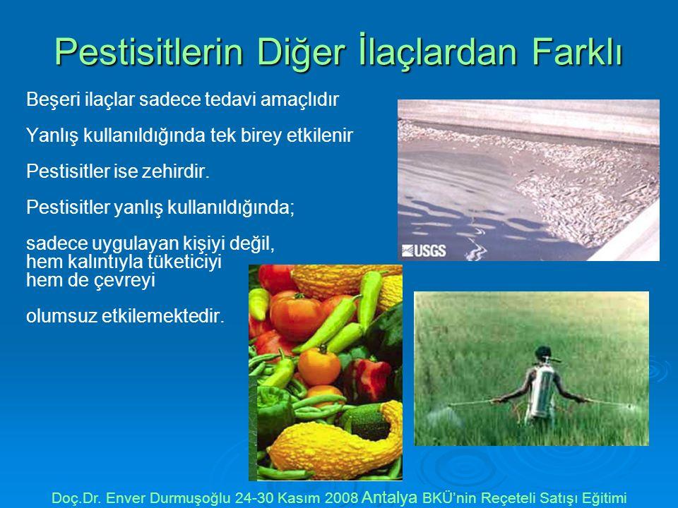 Pestisitlerin Diğer İlaçlardan Farklı