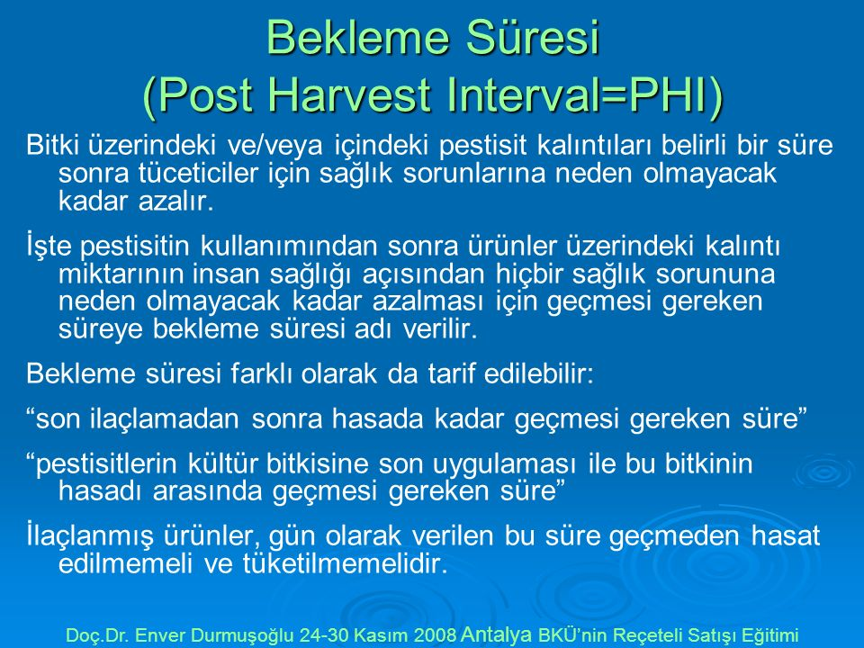 Bekleme Süresi (Post Harvest Interval=PHI)