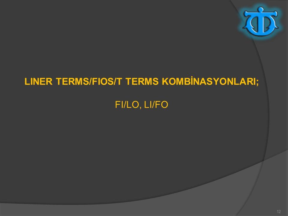 LINER TERMS/FIOS/T TERMS KOMBİNASYONLARI;