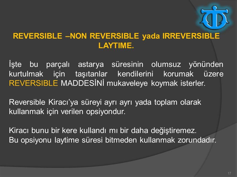 REVERSIBLE –NON REVERSIBLE yada IRREVERSIBLE LAYTIME.