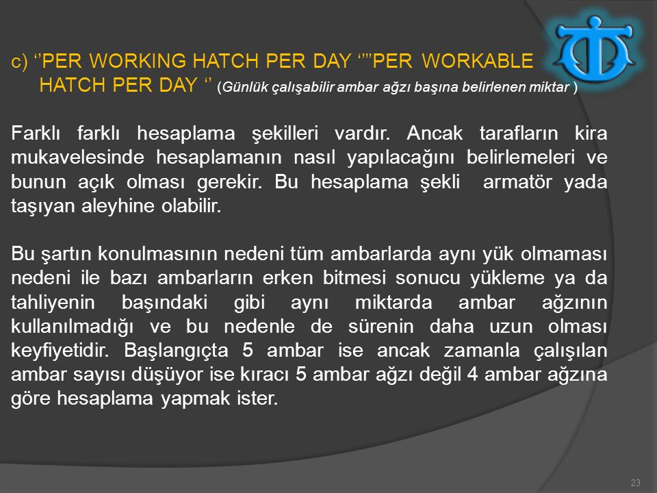 c) ''PER WORKING HATCH PER DAY ''''PER WORKABLE