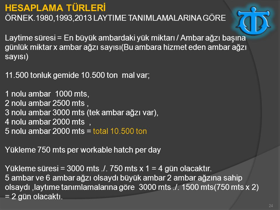 HESAPLAMA TÜRLERİ ÖRNEK.1980,1993,2013 LAYTIME TANIMLAMALARINA GÖRE