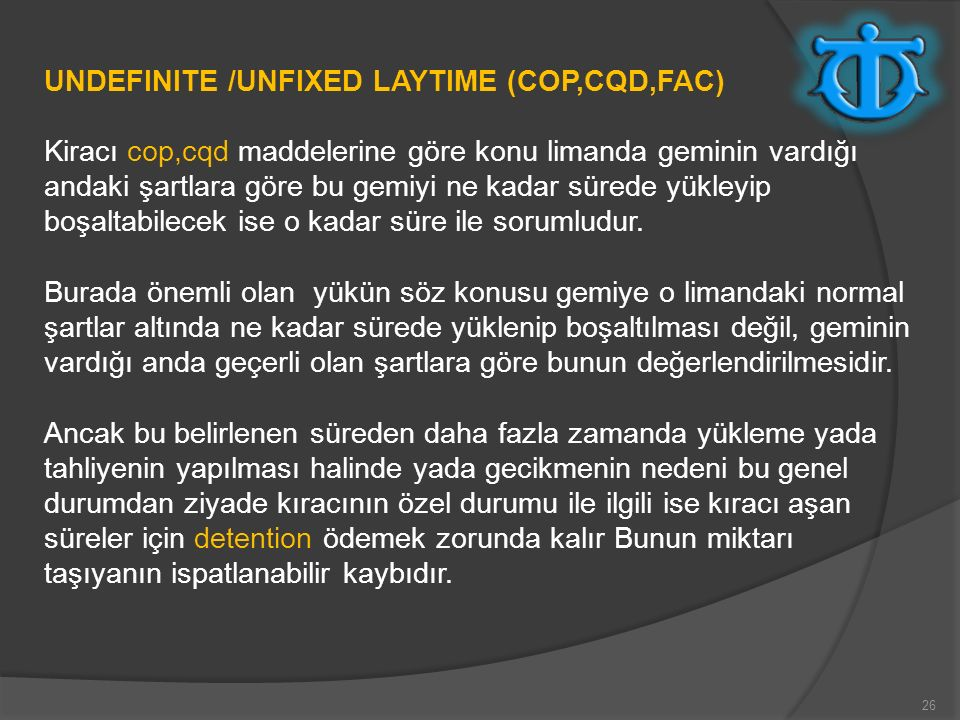 UNDEFINITE /UNFIXED LAYTIME (COP,CQD,FAC)