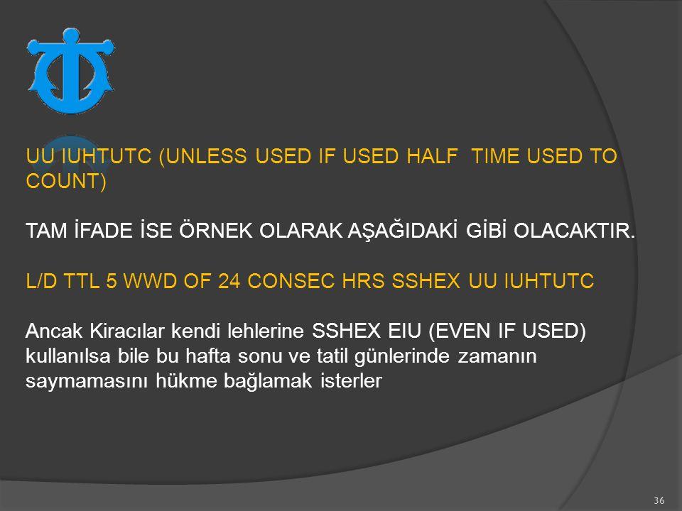 UU IUHTUTC (UNLESS USED IF USED HALF TIME USED TO COUNT)