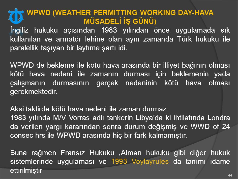 WPWD (WEATHER PERMITTING WORKING DAY-HAVA MÜSADELİ İŞ GÜNÜ)