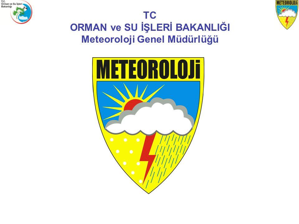 ORMAN ve SU İŞLERİ BAKANLIĞI Meteoroloji Genel Müdürlüğü