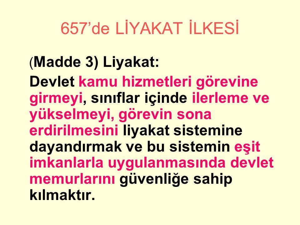 657'de LİYAKAT İLKESİ (Madde 3) Liyakat: