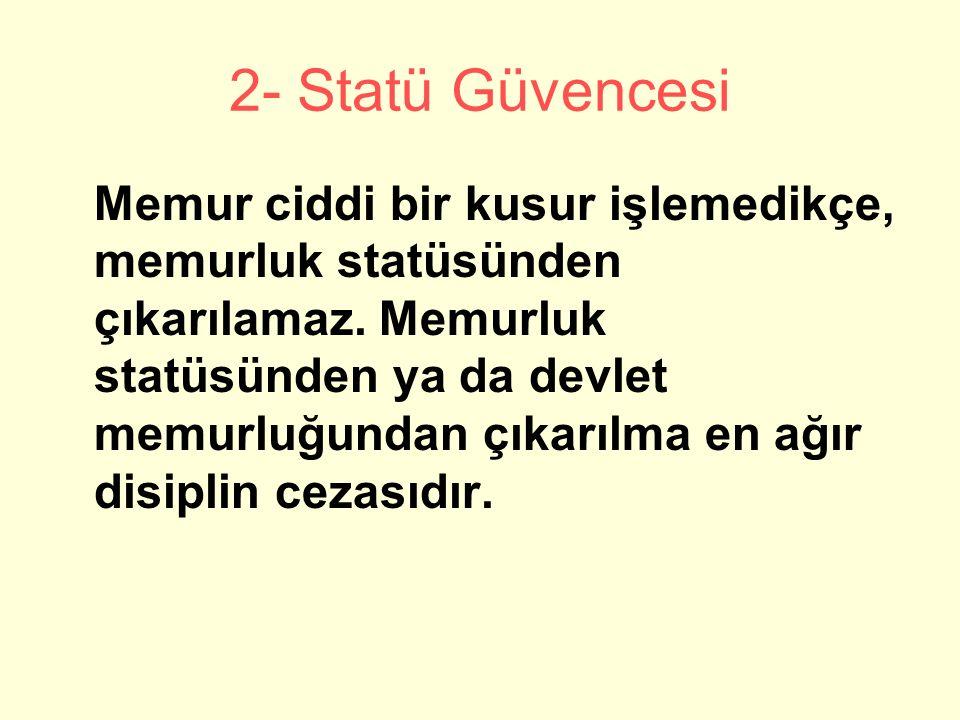 2- Statü Güvencesi