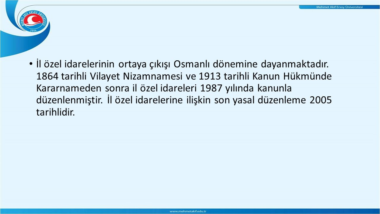 İl özel idarelerinin ortaya çıkışı Osmanlı dönemine dayanmaktadır