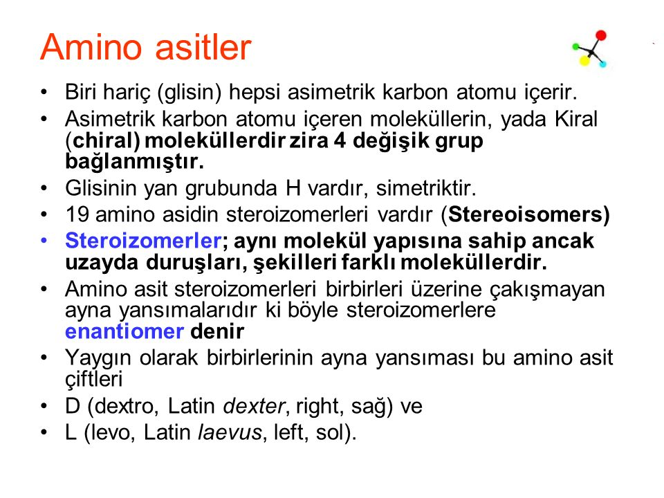 Amino asitler Biri hariç (glisin) hepsi asimetrik karbon atomu içerir.