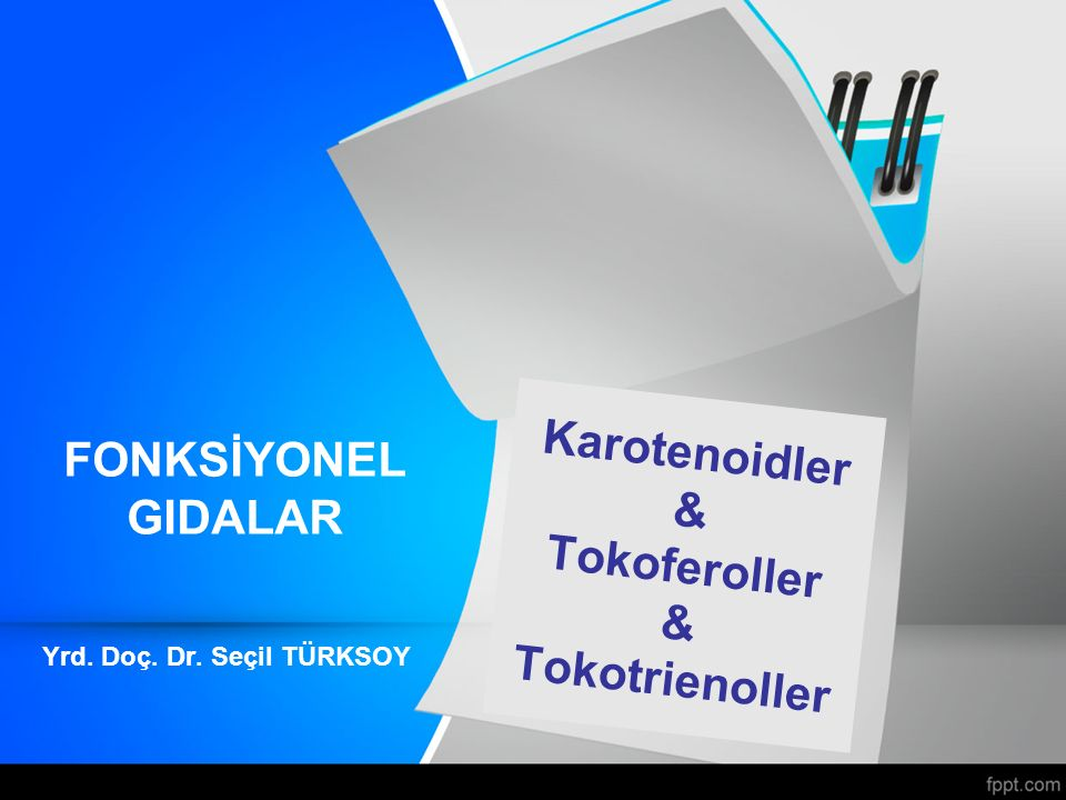Karotenoidler & Tokoferoller & Tokotrienoller
