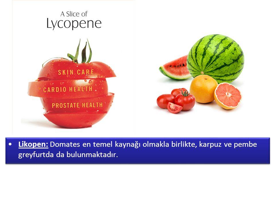 Likopen: Domates en temel kaynağı olmakla birlikte, karpuz ve pembe greyfurtda da bulunmaktadır.