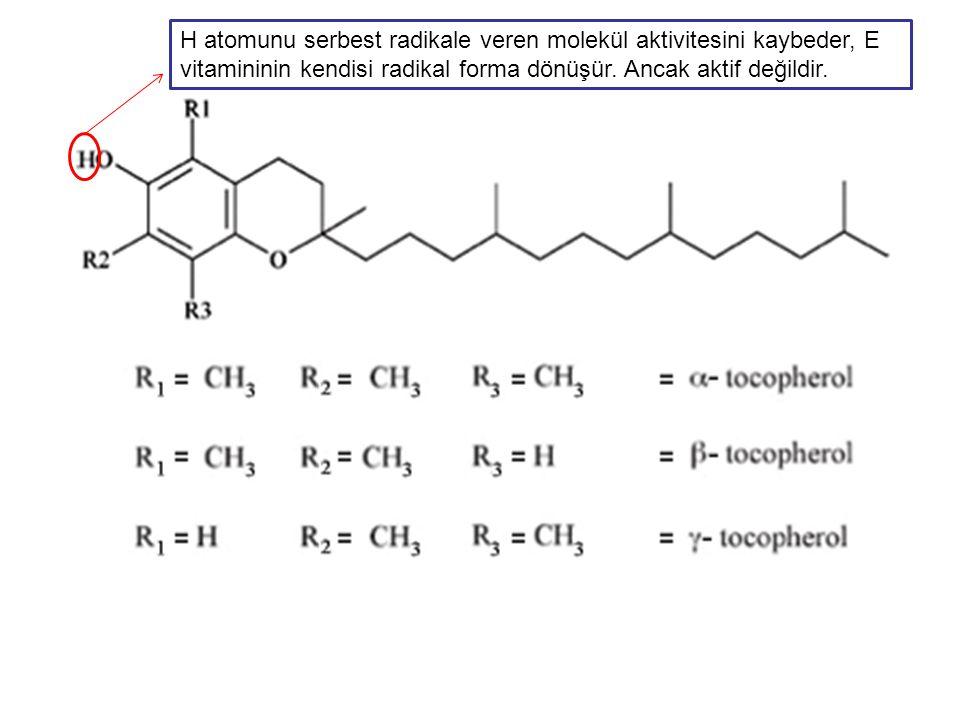 H atomunu serbest radikale veren molekül aktivitesini kaybeder, E vitamininin kendisi radikal forma dönüşür.