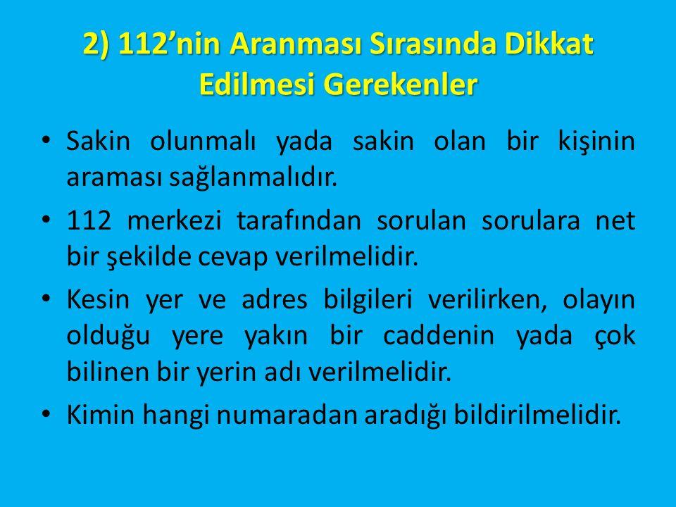 2) 112'nin Aranması Sırasında Dikkat Edilmesi Gerekenler