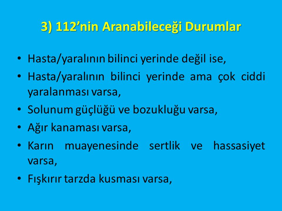 3) 112'nin Aranabileceği Durumlar