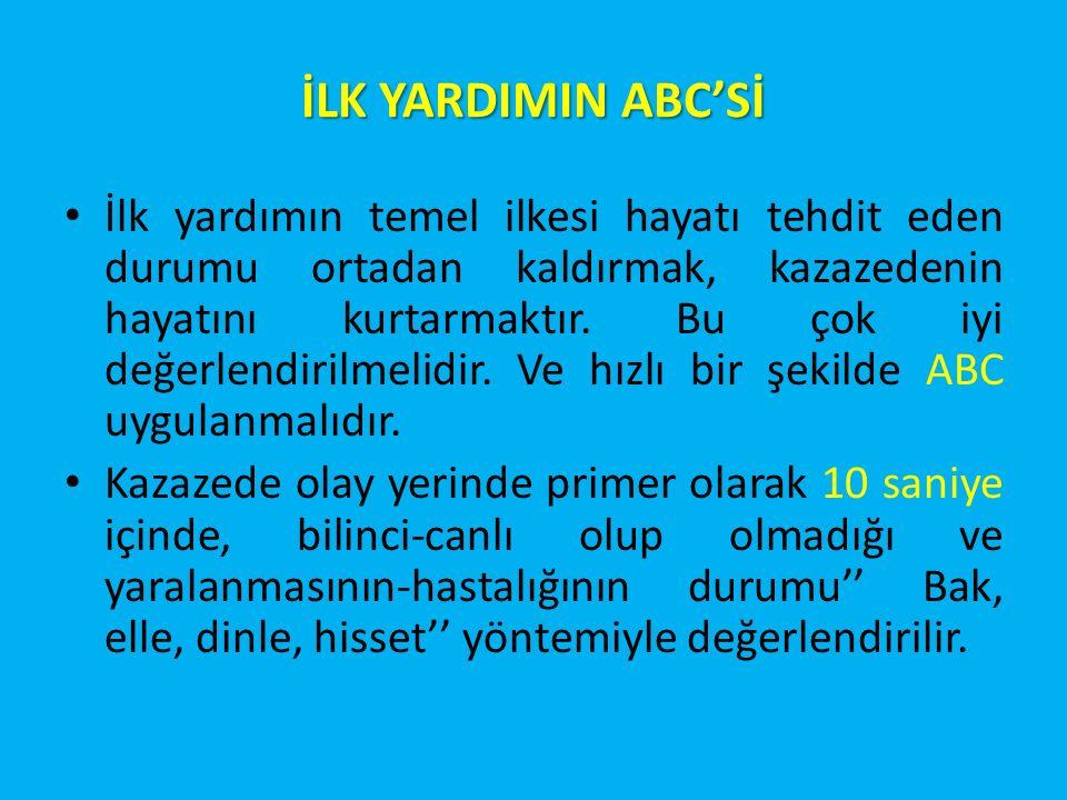 İLK YARDIMIN ABC'Sİ