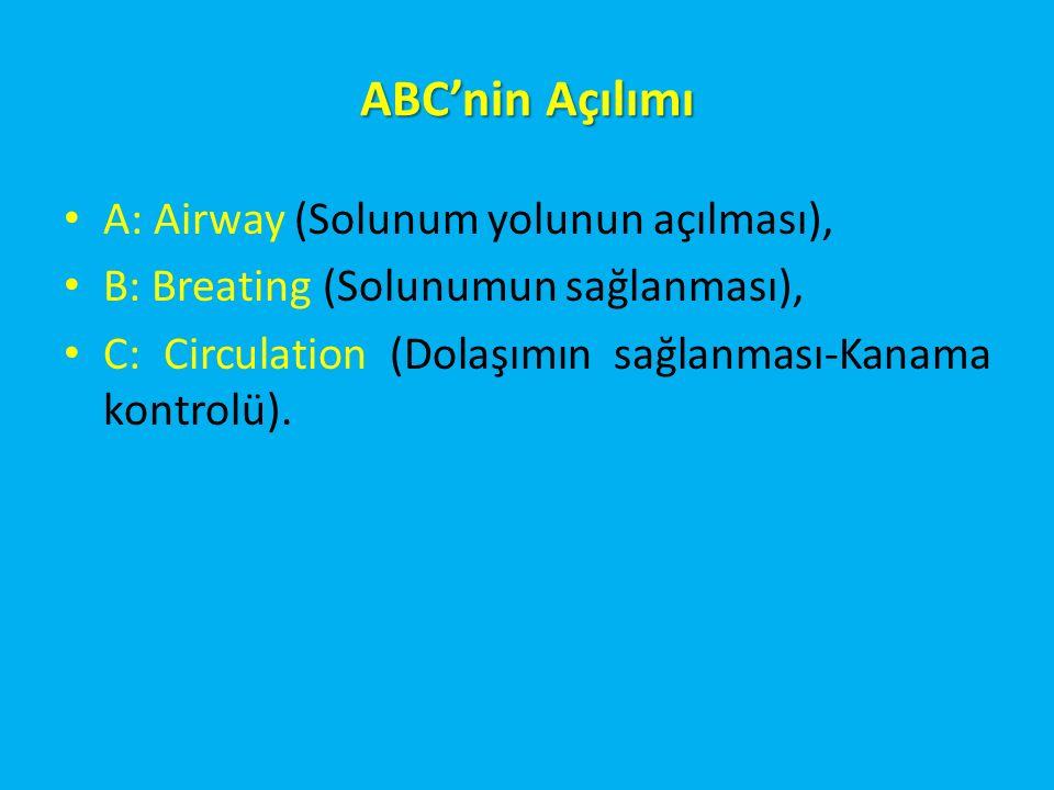 ABC'nin Açılımı A: Airway (Solunum yolunun açılması),