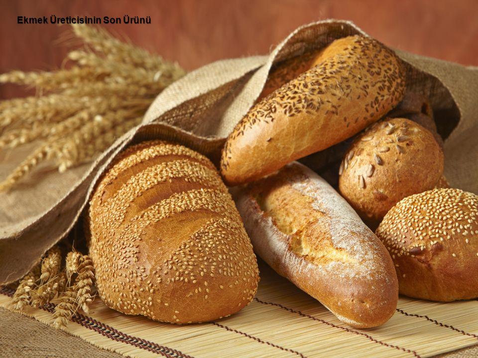 Ekmek Üreticisinin Son Ürünü