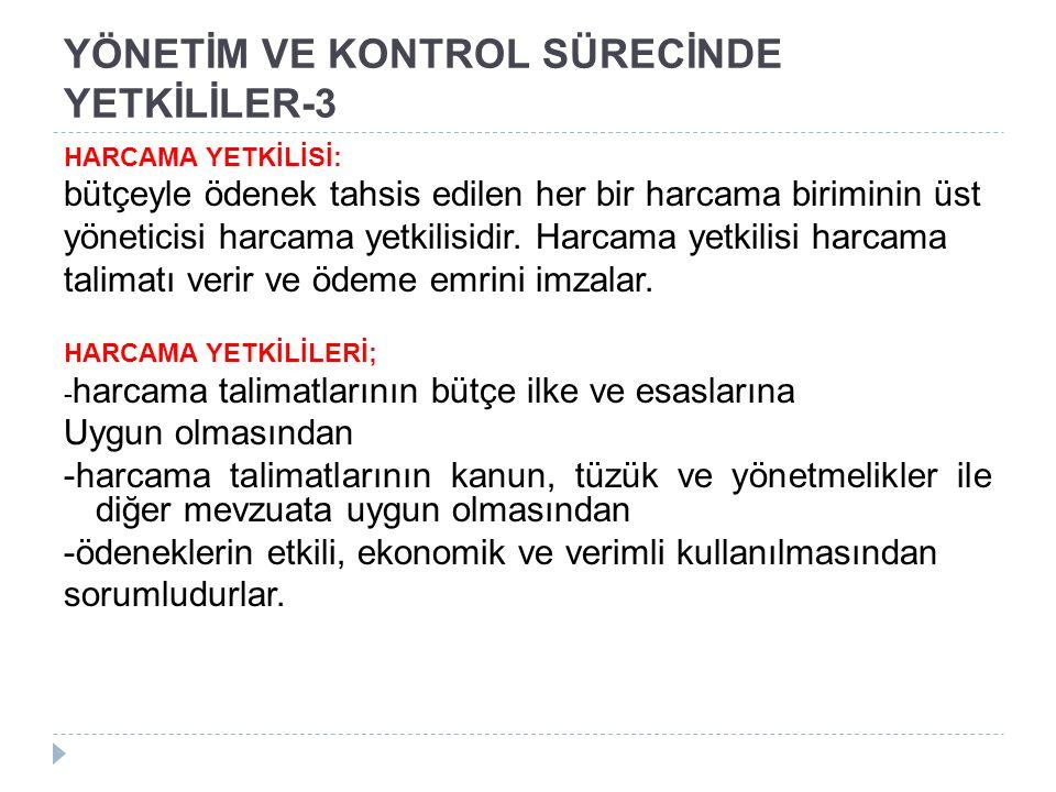 YÖNETİM VE KONTROL SÜRECİNDE YETKİLİLER-3