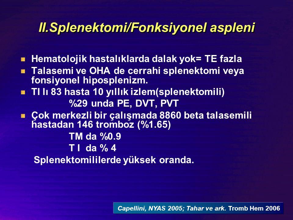 II.Splenektomi/Fonksiyonel aspleni