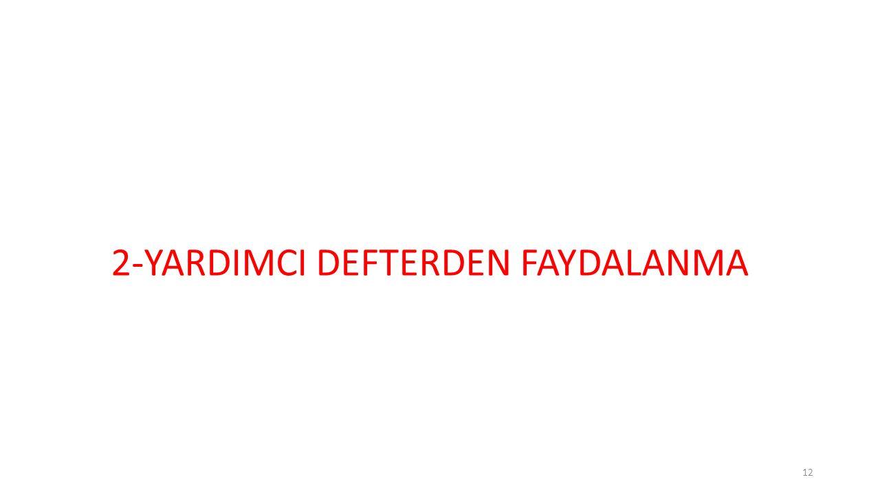 2-YARDIMCI DEFTERDEN FAYDALANMA