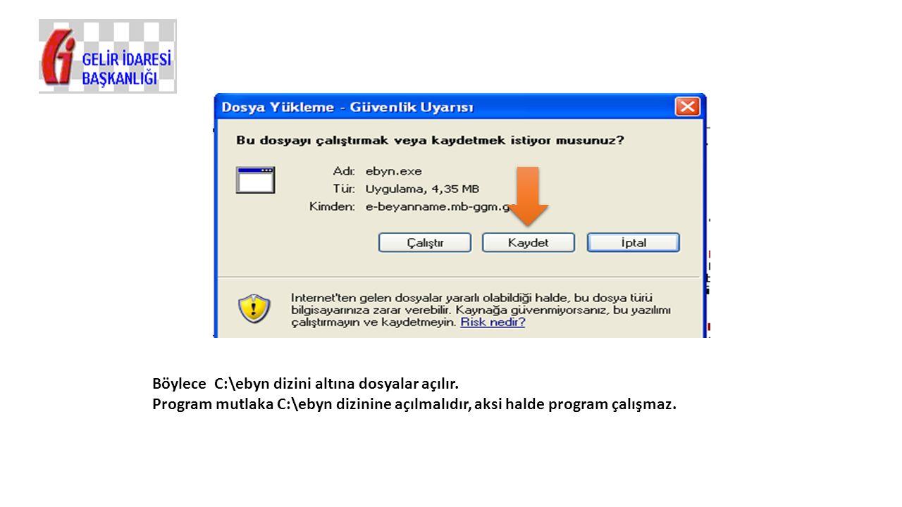 Böylece C:\ebyn dizini altına dosyalar açılır.