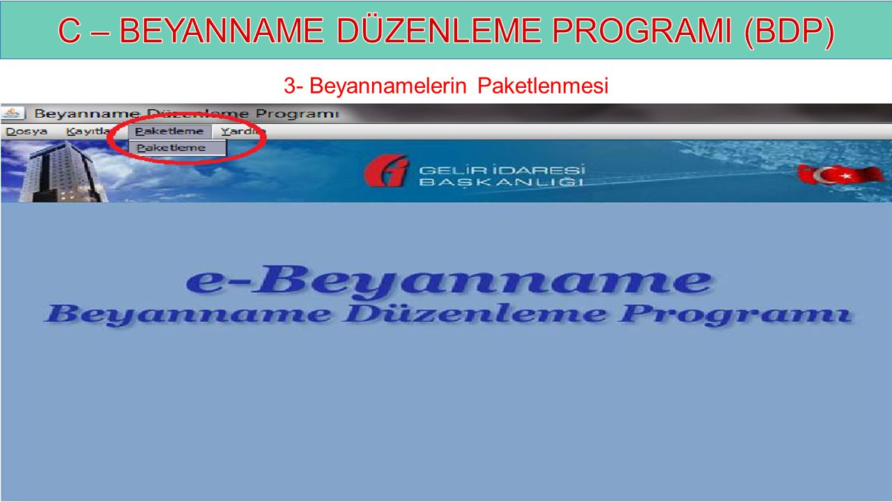 C – BEYANNAME DÜZENLEME PROGRAMI (BDP)