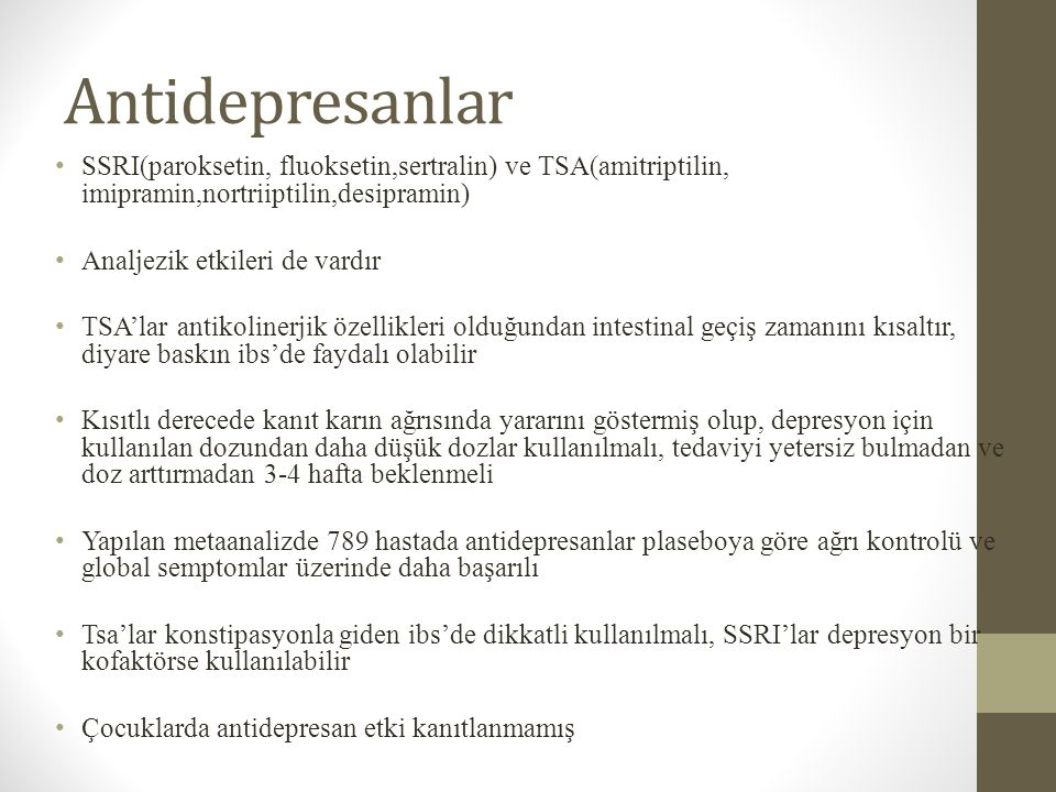 Antidepresanlar SSRI(paroksetin, fluoksetin,sertralin) ve TSA(amitriptilin, imipramin,nortriiptilin,desipramin)
