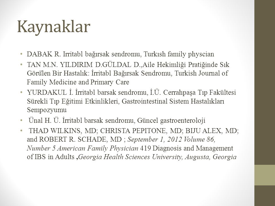 Kaynaklar DABAK R. Irritabl bağırsak sendromu, Turkısh family physcian