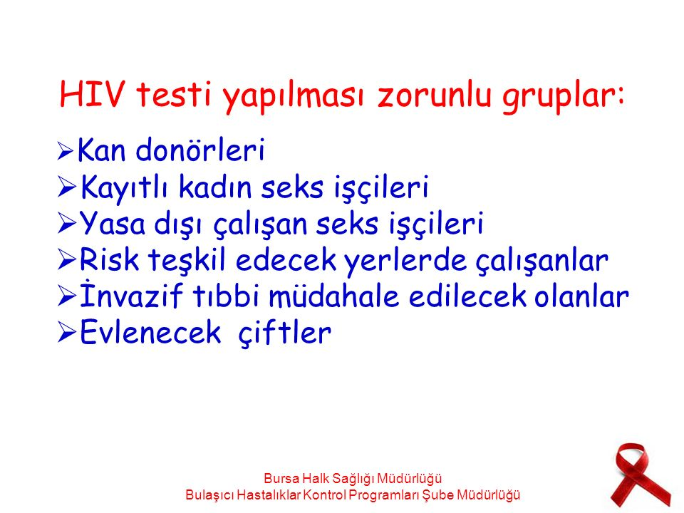 HIV testi yapılması zorunlu gruplar: