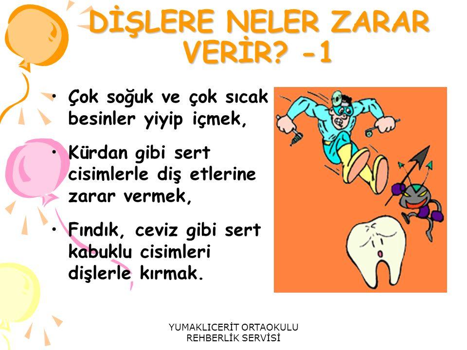 DİŞLERE NELER ZARAR VERİR -1