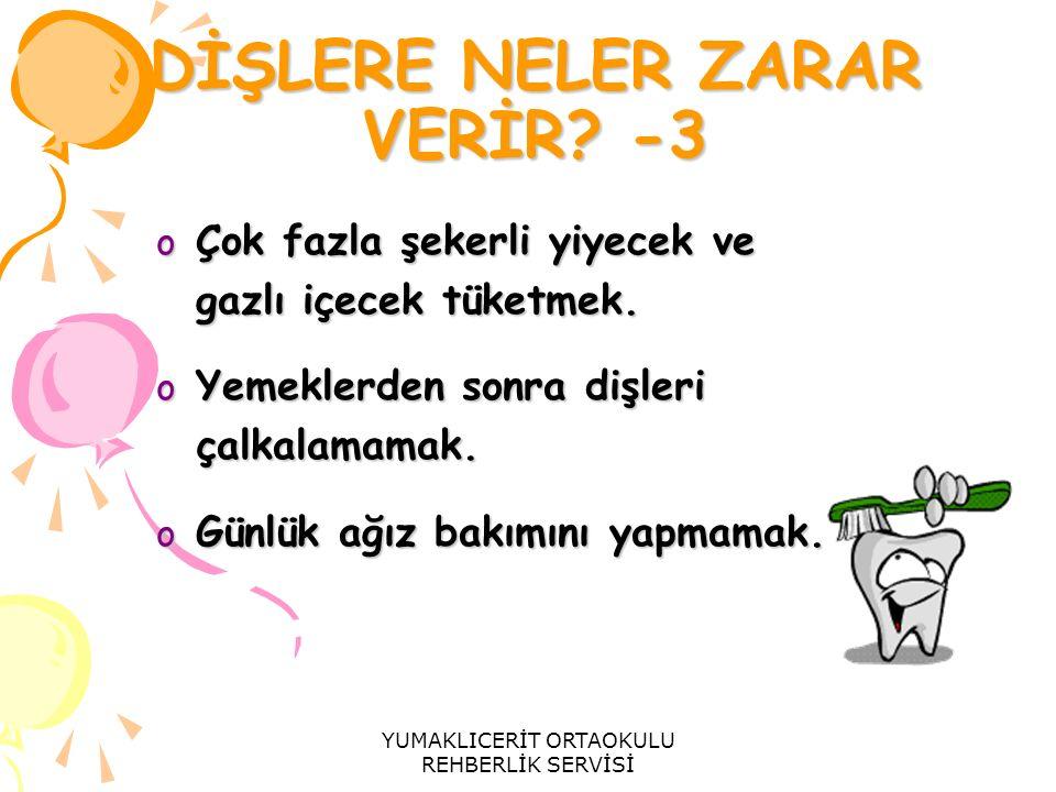 DİŞLERE NELER ZARAR VERİR -3